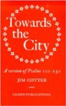 Towards the City (The Cairns Version of the Psalms) - Jim Cotter