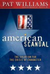 American Scandal!: The Solution for the Crisis of Character - Pat Williams, David Wimbish, J.C. Watts