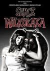 Serce Wilkołaka - Jerzy Szyłak, Przemysław Chojnacki
