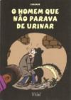 O Homem Que Não Parava de Urinar - Ricardo Ferrand