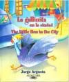 La Gallinita En La Ciudad/The Little Hen in the City - Jorge Argueta, Mima Castro