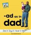 Ad As In Dad (Word Families Set 1) - Mary Elizabeth Salzmann