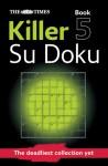 The Times Killer Su Doku 5 - Sudoku Syndication