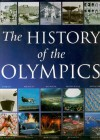 The History of the Olympics - Nigel Blundell, Duncan Mackay