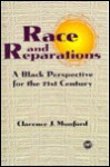 Race and Reparations: A Black Perspective for the Twenty-First Century - Clarence J. Munford