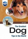 The Greatest Dog Tips In The World (The Greatest Tips In The World) - Joe Inglis, Steve Brookes, Graham Robson
