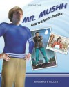 Mr. Mushh and the Shop-Robber - Rosemary Miller