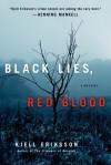 Black Lies, Red Blood: A Mystery (Ann Lindell Mysteries) - Kjell Eriksson, Paul Norlen