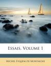 Essais, Volume 1 - Michel de Montaigne