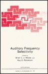 Auditory Frequency Selectivity - Brian C.J. Moore