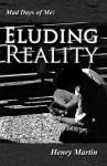 Eluding Reality - Henry Martin