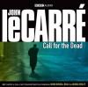 Call for the Dead - Simon Russell Beale, Full Cast, John le Carré