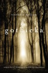 Gothicka: Vampire Heroes, Human Gods, and the New Supernatural - Victoria Nelson