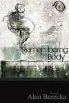 Remembering the Body - Alan Berecka