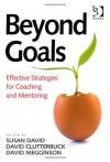 Beyond Goals - Susan A David, David Clutterbuck, David Megginson