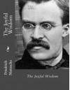 The Joyful Wisdom - Friedrich Nietzsche, Thomas Common