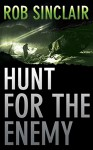 Hunt for the Enemy - Rob Sinclair