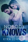 Nobody Knows - Kyra Lennon