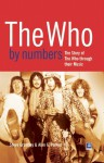 The Who By Numbers: The Story Of The Who Through Their Music - Alan G. Parker, Steve Grantley