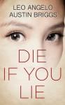 Die If You Lie - Austin Briggs, Leo Angelo
