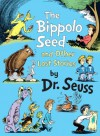 The Bippolo Seed and Other Lost Stories (Classic Seuss) - Dr. Seuss, Charles D. Cohen