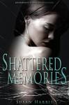 Shattered Memories - Susan Harris