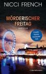 XXL-Leseprobe: Mörderischer Freitag: Thriller (Psychologin Frieda Klein Bd. 5) (Psychologin Frieda Klein als Ermittlerin) - Nicci French, Birgit Moosmüller