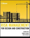 Risk Management for Design and Construction - Ovidiu Cretu, Robert B. Stewart, Terry Berends