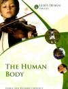 God's Design For Life: The Human Body (God's Design Series) - Debbie Lawrence, Richard Lawrence