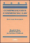 Comprehensive Commercial Law 2003 Statutory (Statutory Supplement) - Ronald J. Mann, Elizabeth Warren, Jay Lawrence Westbrook