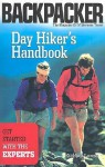 Day Hiker's Handbook: Get Started with the Experts (Backpacker Magazine) - Michael L. Lanza