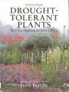 Drought Tolerant Plants: Waterwise Gardening For Every Climate - Jane Taylor