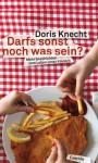 Darfs sonst noch was sein? Mehr Geschichten vom Leben unter Kindern - Doris Knecht