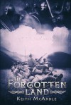 The Forgotten Land - Keith McArdle, Bernard Pearson