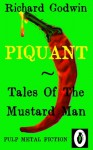 Piquant Tales Of The Mustard Man - Richard Godwin, Jason Michel