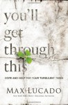 You'll Get Through This: Hope and Help for Your Turbulent Times - Max Lucado, Wayne Shepherd