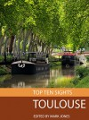 Top Ten Sights: Toulouse - Mark Jones