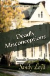 Deadly Misconceptions - Sandy Loyd
