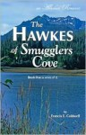 The Hawkes of Smugglers Cove: Book One (a Series of 3 - Francis E. Caldwell