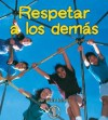 Respetar A Los Demas / Respecting Others (Mi Primer Pasa Al Mundo Real / First Step Nonfiction) - Robin Nelson