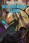 Her Brother's Keeper - Mike Kupari