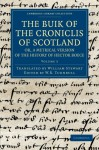 The Buik of the Croniclis of Scotland; Or, a Metrical Version of the History of Hector Boece - Volume 2 - Hector Boece, W B Turnbull, William Stewart