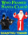 Who Framed Santa Claus? - Shantnu Tiwari