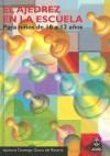 Ajedrez En La Escuela 10 12 Anos (Ajedrez Infantil) (Spanish Edition) - Apolonio Domingo Garcia Del Rosario, Domingo Garcia Rosario