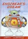 Engibear's Dream - Andrew King, Benjamin Johnston