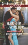 Seduced by the Spare Heir - Andrea Laurence