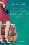 Ik hou van... New York, Hollywood en Parijs - Lindsey Kelk, Willeke Lempens, Emmy van Beest, Ella Vermeulen