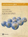 World Development Report 2009: Reshaping Economic Geography - World Book Inc