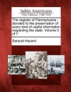 The Register of Pennsylvania: Devoted to the Preservation of Every Kind of Useful Information Respecting the State. Volume 5 of 7 - Samuel Hazard