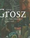 George Grosz: The Years in America, 1933-1958 - Juerg M. Judin, Ralph Jentsch, George Grosz, Jurg Judin